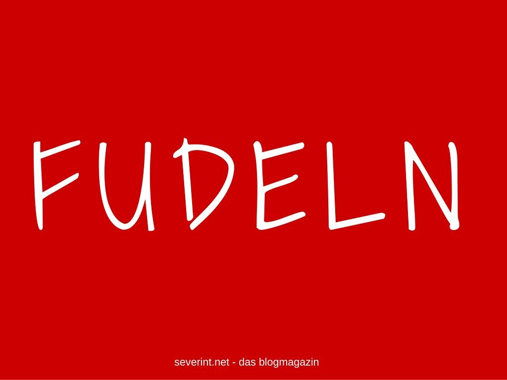 fudeln-wortklauberei